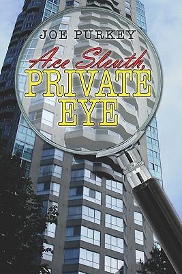 Ace Sleuth, Private Eye Joe Purkey