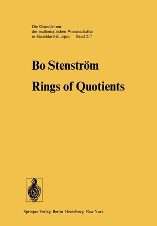 Rings of Quotients: An Introduction to Methods of Ring Theory B. Stenstr M.