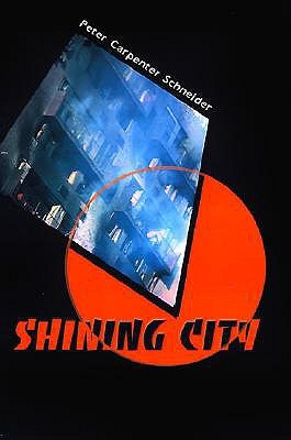 Shining City  by  Peter Carpenter Schneider