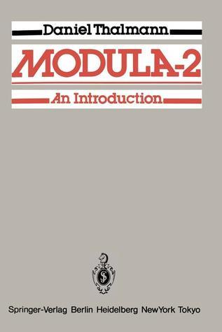 Modula-2: An Introduction  by  Daniel Thalmann