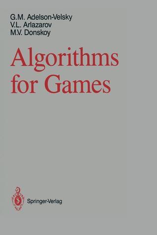 Algorithms for Games Georgy M. Adelson-Velsky