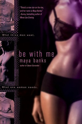 Book Review: Maya Banks' Be With Me