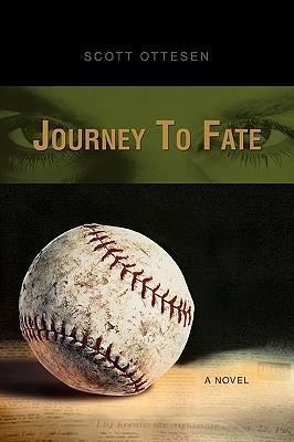 Journey to Fate  by  Scott Ottesen