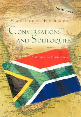 Conversations and Soliloquies: A Window on South Africa Maurice Hommel