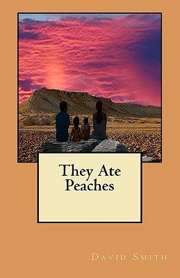 They Ate Peaches David      Smith