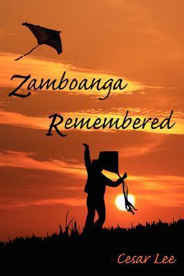 Zamboanga Remembered Cesar Lee