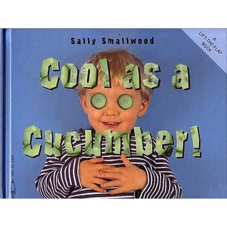 Cool as a Cucumber (Things I Eat series) Sally Smallwood