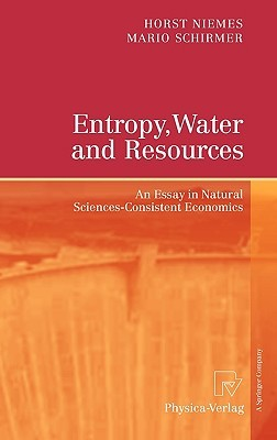 Entropy, Water and Resources: An Essay in Natural Sciences-Consistent Economics Horst Niemes