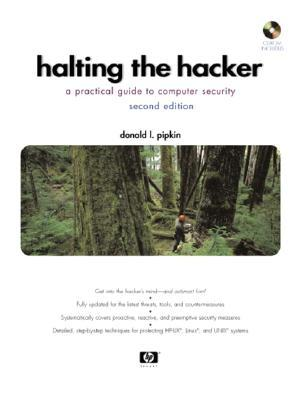Halting The Hacker: A Practical Guide To Computer Security  by  Donald L. Pipkin