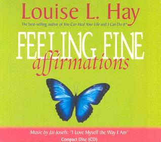 Feeling Fine Affirmations  by  Louise L. Hay
