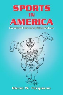 Sports in America Glenn W. Ferguson