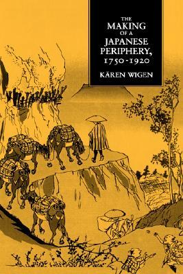 The Making of a Japanese Periphery, 1750-1920