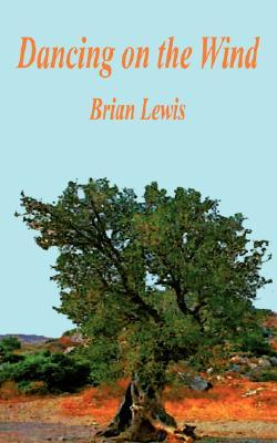 Dancing on the Wind  by  Brian Lewis