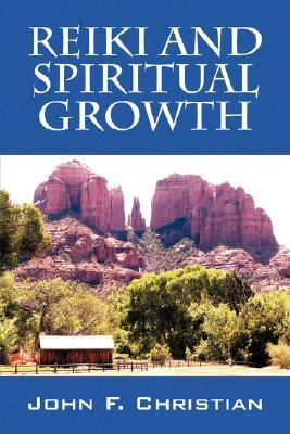 Reiki and Spiritual Growth  by  John Christian