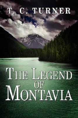 The Legend of Montavia T.C. Turner