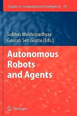 Autonomous Robots and Agents Gourab Sen Gupta