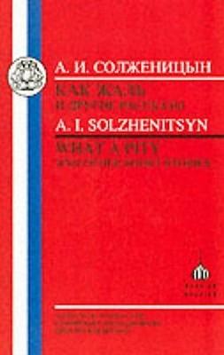 Solzhenitsyn: What a Pity! and Other Short Stories  by  Aleksandr Solzhenitsyn