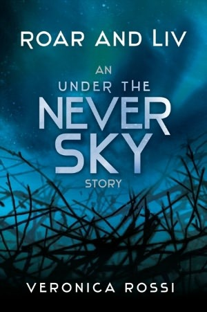Roar and Liv Under the Never Sky series Veronica Rossi epub download and pdf download