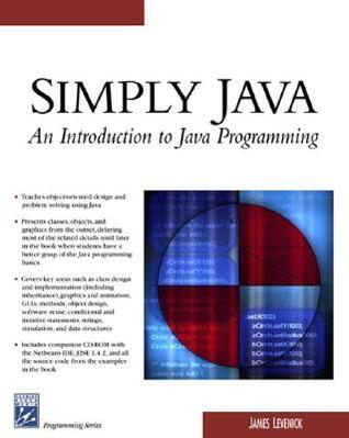 Simply Java: An Introduction to Java Programming [With CDROM]  by  James Levenick