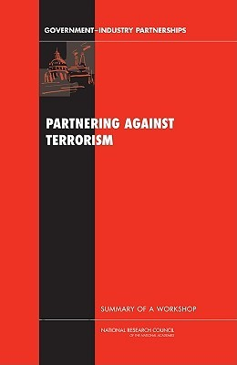 Partnering Against Terrorism: Summary of a Workshop Charles W. Wessner