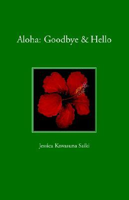 Aloha: Goodbye & Hello Jessica Kawasuna Saiki