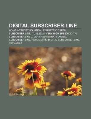 Digital Subscriber Line: Home Internet Solution, Symmetric Digital Subscriber Line, Itu G.992.5, Very High Speed Digital Subscriber Line 2  by  Source Wikipedia