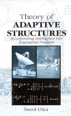 Theory of Adaptive Structures Senol Utku