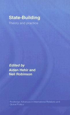 State-Building: Theory and Practice Aidan Hehir