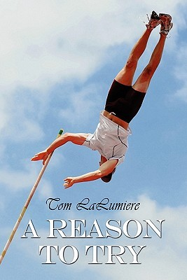 A Reason to Try  by  Tom LaLumiere