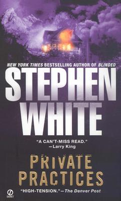 Private Practices (Alan Gregory #2)  REQ - Stephen White