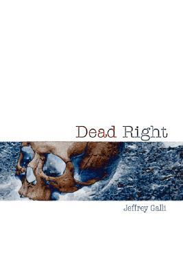 Dead Right Jeffrey Galli