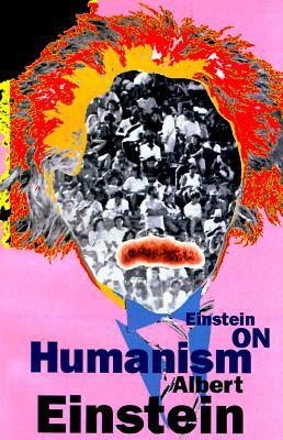 einstein essays in humanism