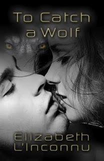 To Catch A Wolf  by  Elizabeth LInconnu