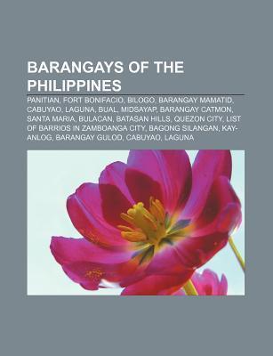 Barangays of the Philippines: Panitian, Fort Bonifacio, Bilogo, Barangay Mamatid, Cabuyao, Laguna, Bual, Midsayap, Barangay Catmon, Santa Maria  by  Source Wikipedia
