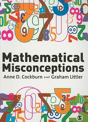 Mathematical Misconceptions: A Guide for Primary Teachers Anne Cockburn