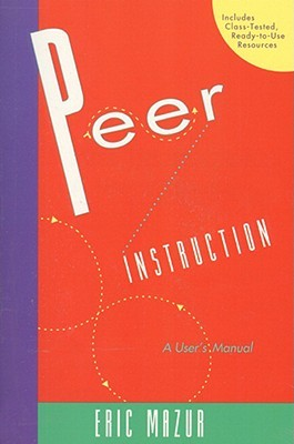 Peer Instruction: A Users Manual  by  Eric Mazur