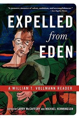 Expelled from Eden: A William T. Vollmann Reader  by  William T. Vollmann