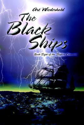 The Black Ships: Book Eight of the Thulian Chronicles Art Wiederhold