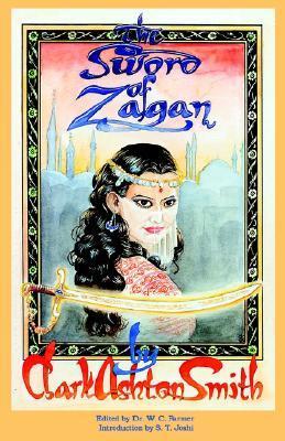 The Sword of Zagan and Other Writings Clark Ashton Smith