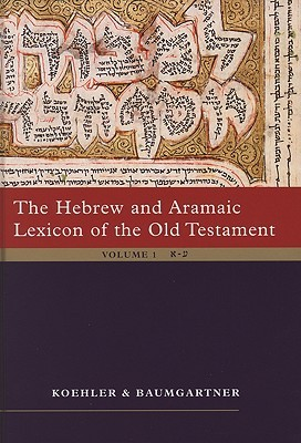 The Hebrew And Aramaic Lexicon Of The Old Testament (Unabridged 2 Volume Study Edition)  by  Ludwig Köhler