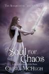 A Soul For Chaos (Soulbearer, #2)