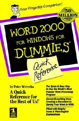 Word 2000 for Windows for Dummies Quick Reference  by  Peter Weverka