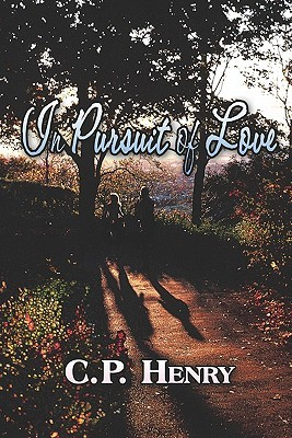 In Pursuit of Love  by  C.P. Henry