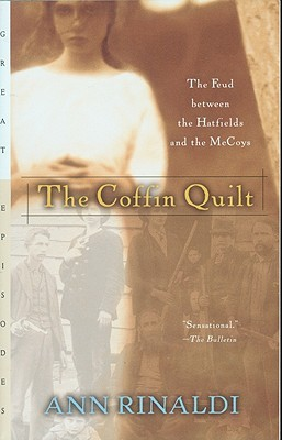 the two conflicts in the coffin quilt a novel by ann rinaldi Yeller thing, which is a symbol that only fanny can see it represents when  something bad is  the coffin quilt: the feud between the hatfields and the  mccoys, by ann rinaldi, is a young adult  what is the conflict of the book the  coffin quilt.