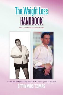 The Weight Loss Handbook: Your Quick Guide to Total Success! Efthymios Tzimas