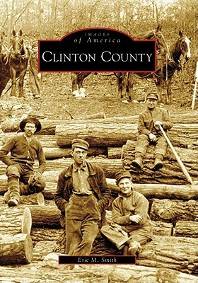 Clinton County  by  Eric M. Smith