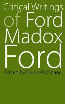 Critical Writings of Ford Madox Ford  by  Ford Madox Ford