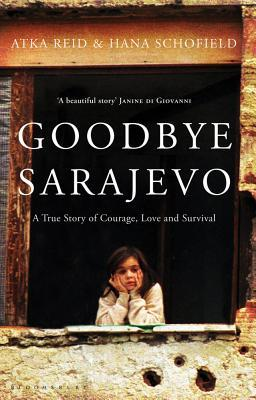 Goodbye Sarajevo by Akta Reid