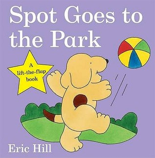 Spot Goes to the Park: A Lift-The-Flap Book