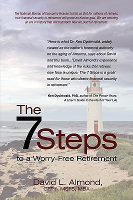 The 7 Steps to a Worry-Free Retirement: A Must Read for Young and Elder Retirees and the Children That Love Them.  by  David L. Almond